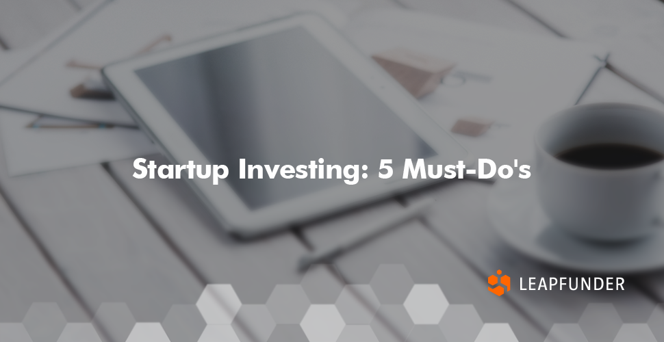 Startup Investing - 5 Must-Do's