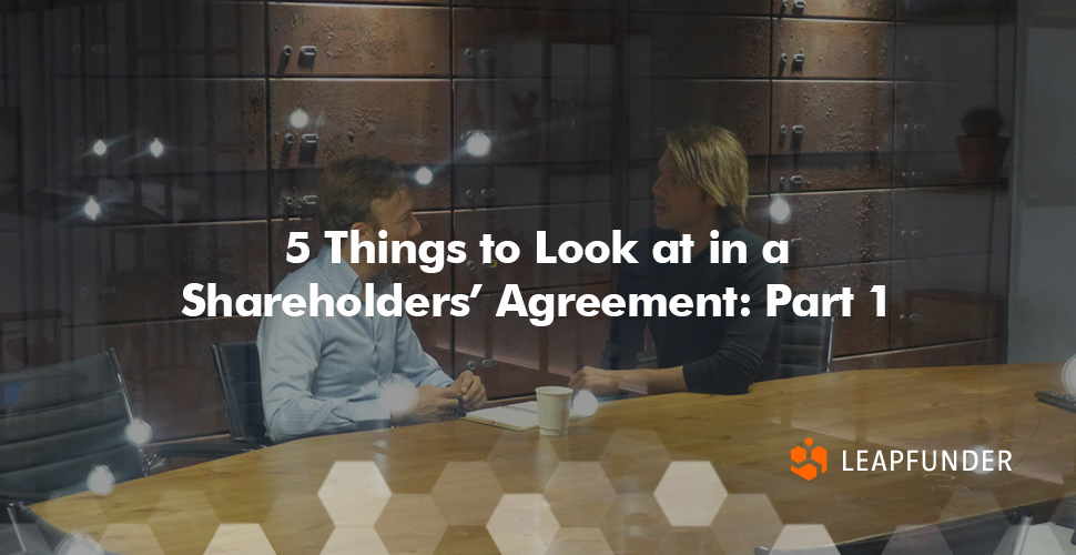5 Things to Look at in a Shareholders' Agreement- Part 1