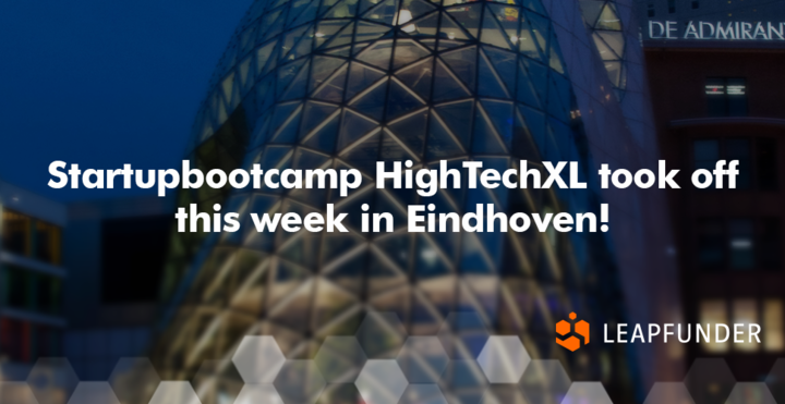 Startupbootcamp HighTechXL Took Off This Week in Eindhoven!