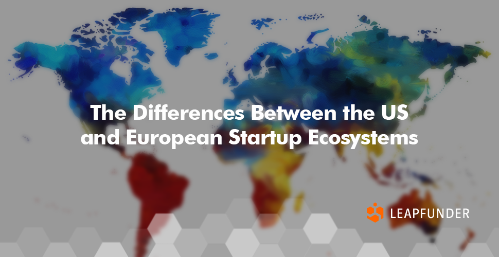 The Differences Between the US and European Startup Ecosystems