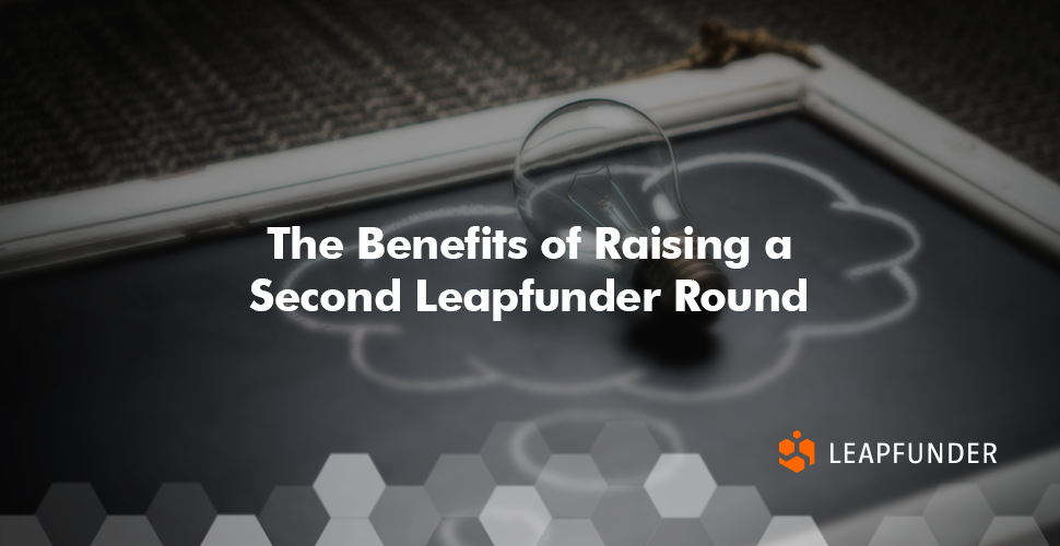 The Benefits of Raising a Second Leapfunder Round