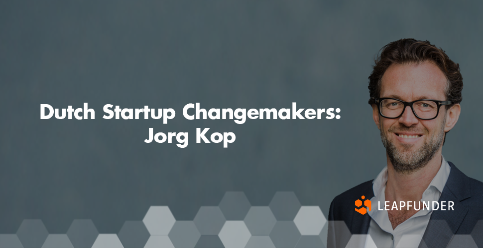 Dutch Startup Changemakers: Jorg Kop