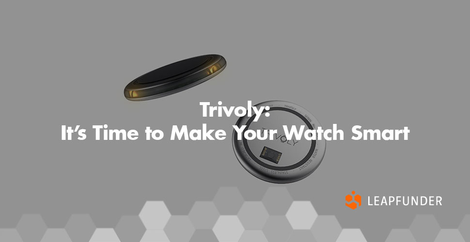 Trivoly: It's Time to Make Your Watch Smart