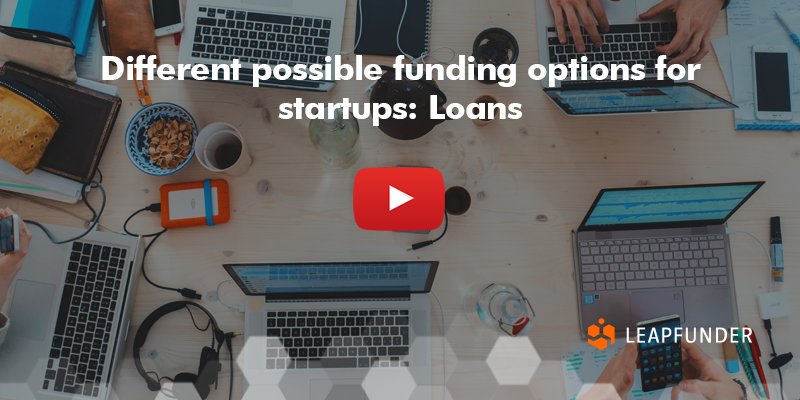 Different possible funding options for startups Loans