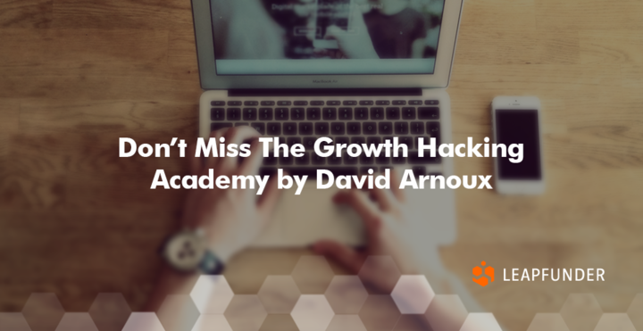Don't Miss The Growth Hacking Academy by David Arnoux