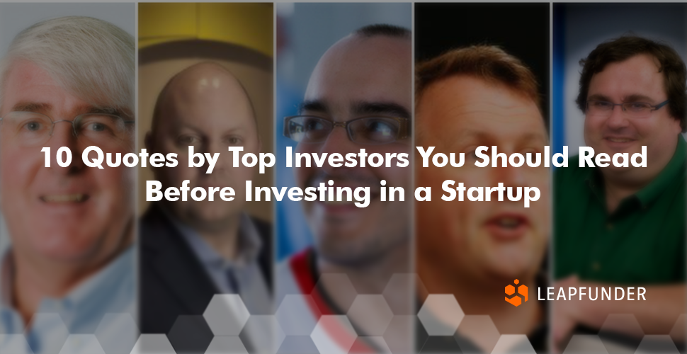 10 Quotes by Top Investors You Should Read Before Investing in a Startup