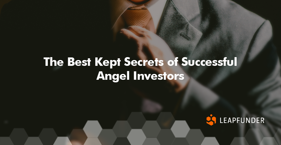 The Best Kept Secrets of Successful Angel Investors